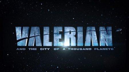 Когда выйдет фильм Валерьян и город тысячи планет?